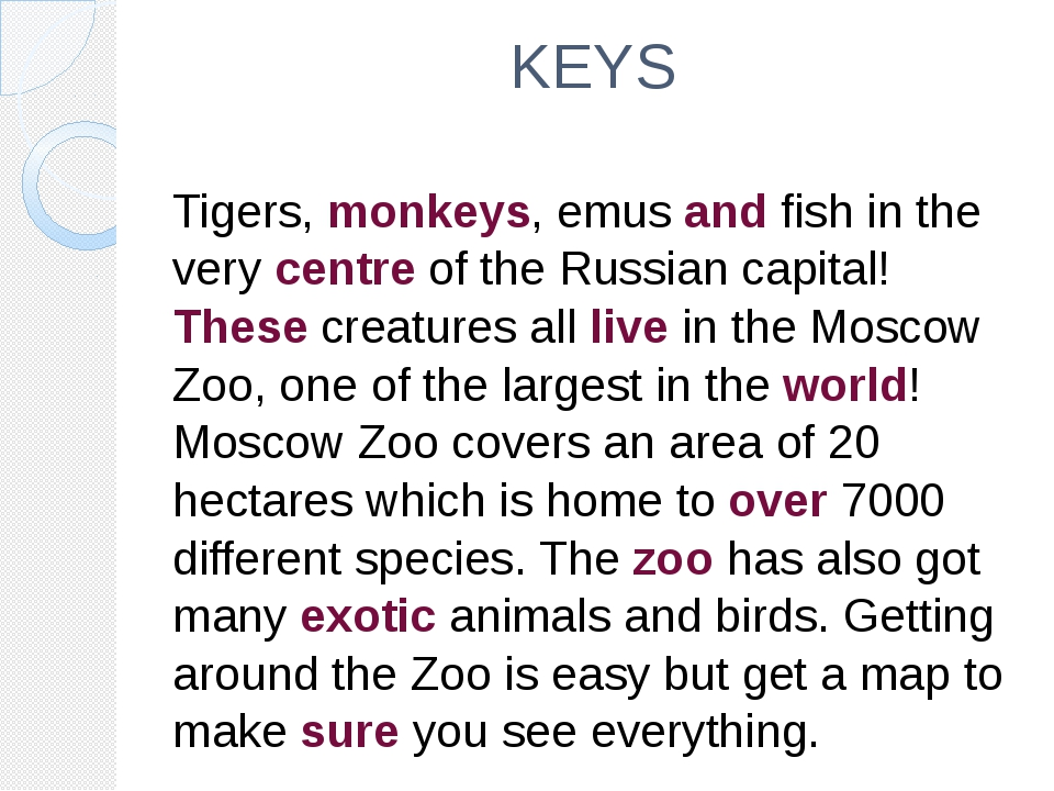 KEYS Tigers, monkeys, emus and fish in the very centre of the Russian capital...