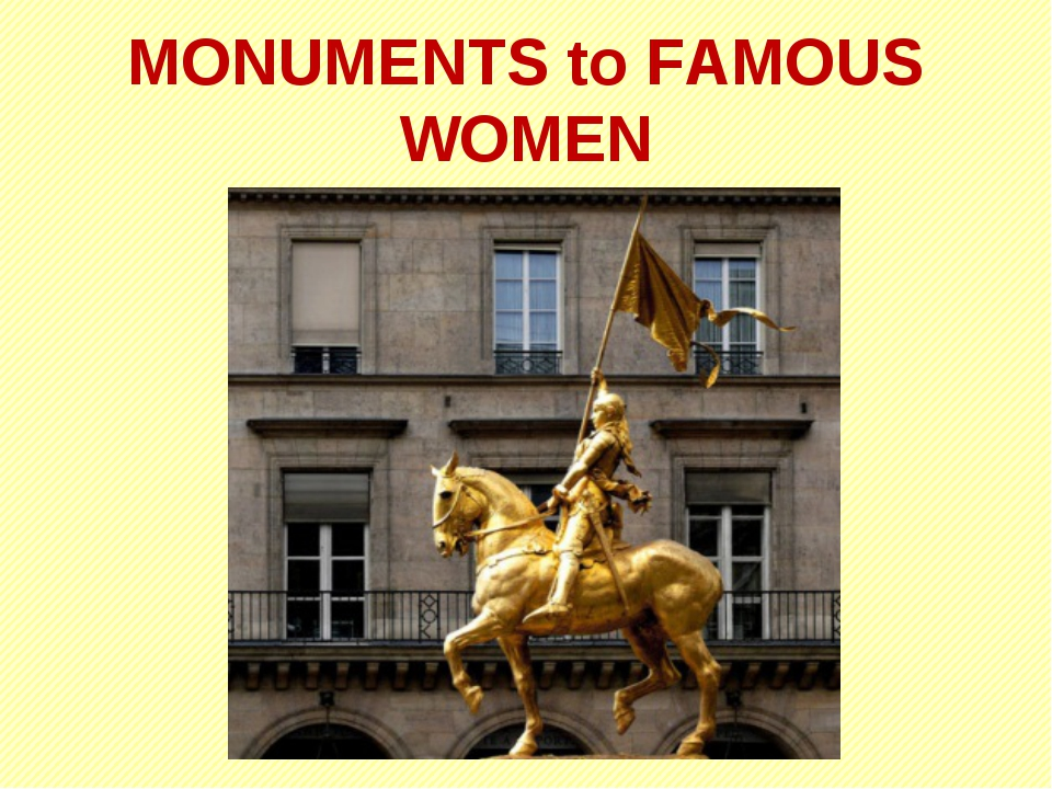 MONUMENTS to FAMOUS WOMEN