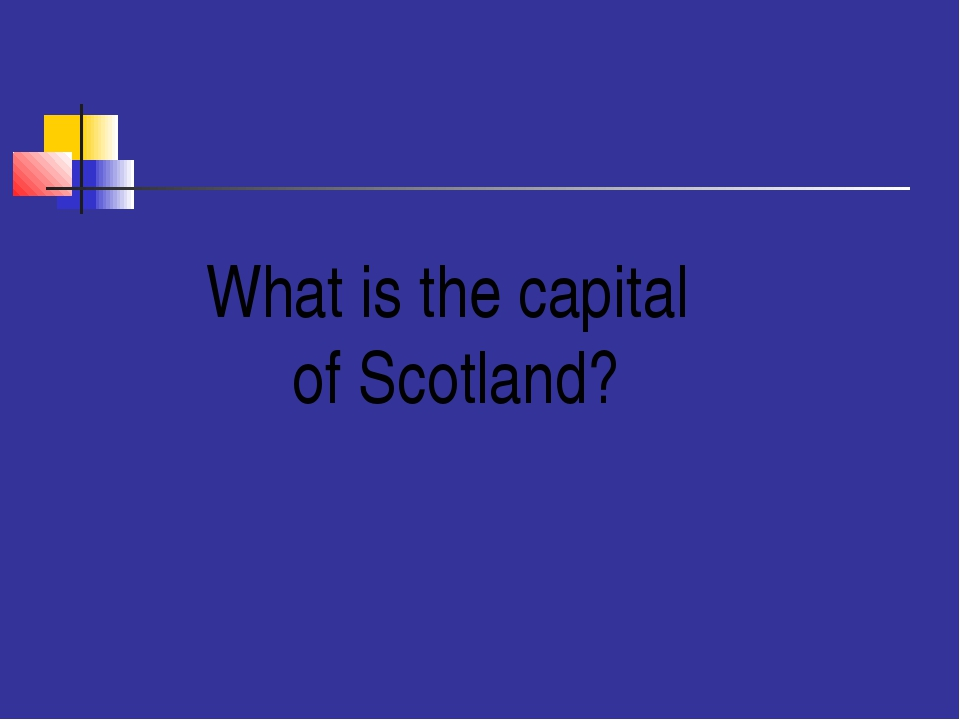 $300 What is the capital of Scotland?
