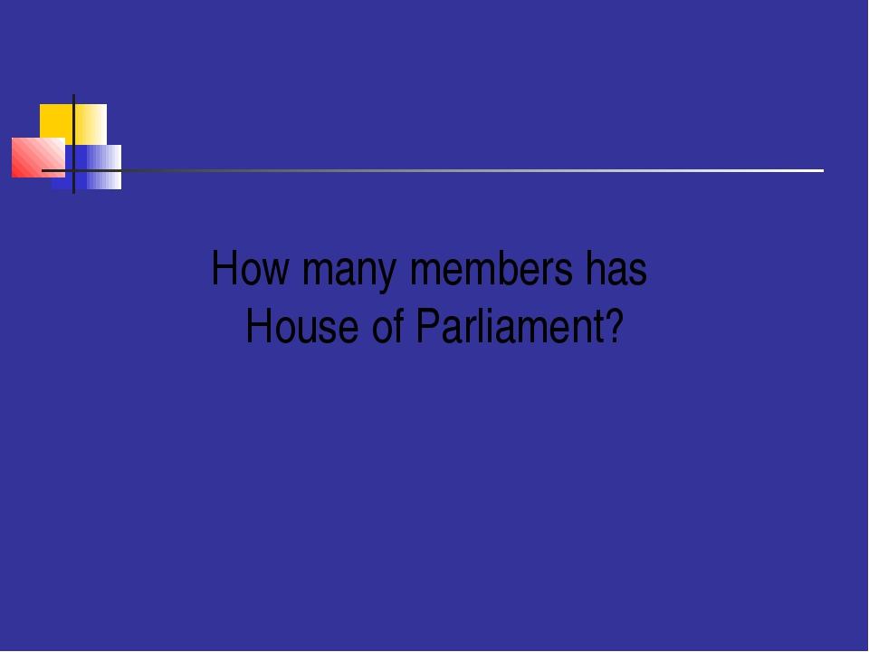 $500 How many members has House of Parliament?