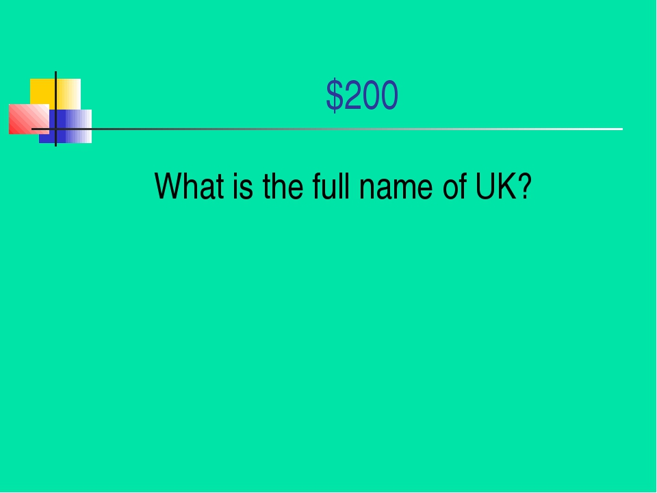 $200 What is the full name of UK?