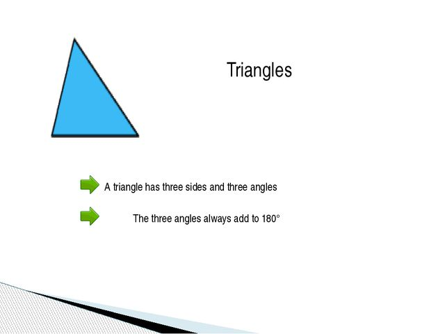 Triangles A triangle has three sides and three angles  The three angles alway...