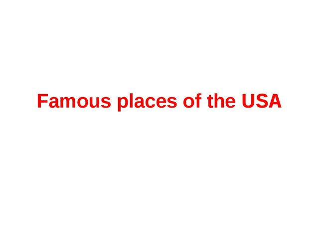 Famous places of the USA