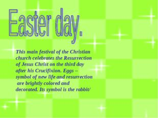 This main festival of the Christian church celebrates the Resurrection of Jes