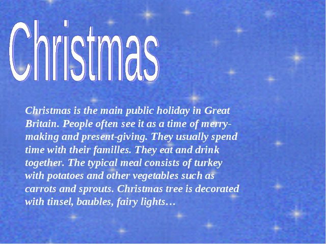 Christmas is the main public holiday in Great Britain. People often see it as...