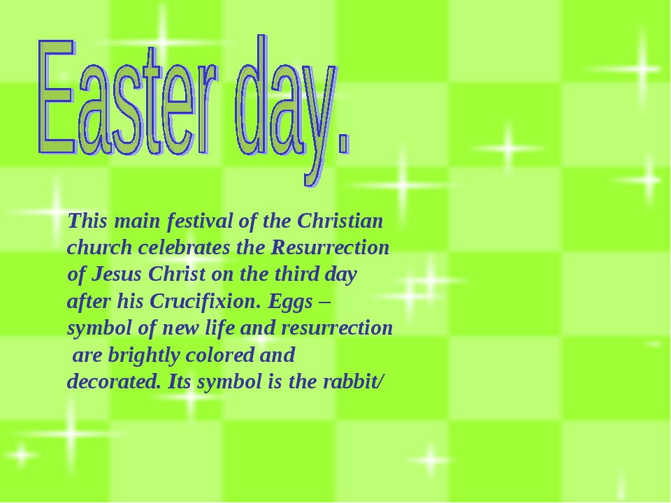 This main festival of the Christian church celebrates the Resurrection of Jes...
