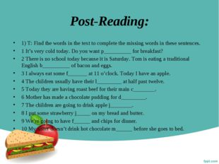 Post-Reading: 1) T: Find the words in the text to complete the missing words
