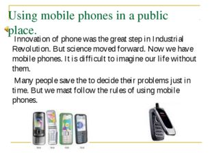 Using mobile phones in a public place. Innovation of phone was the great step