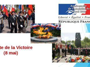 La fête de la Victoire (8 mai)
