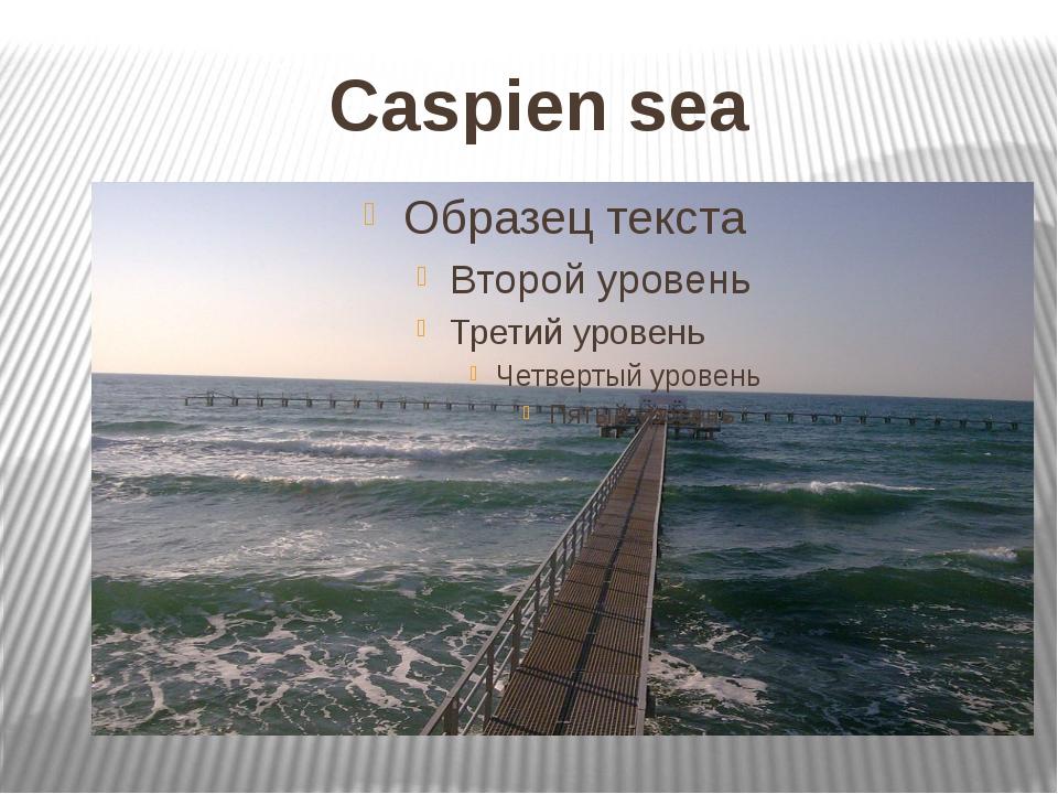 Caspien sea