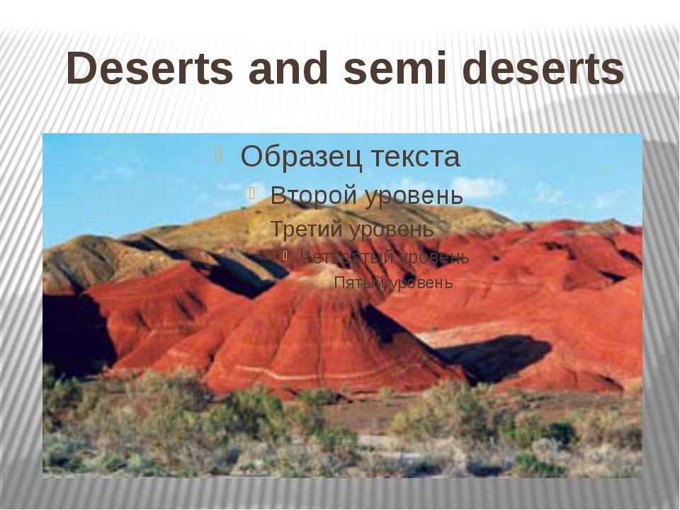 Deserts and semi deserts