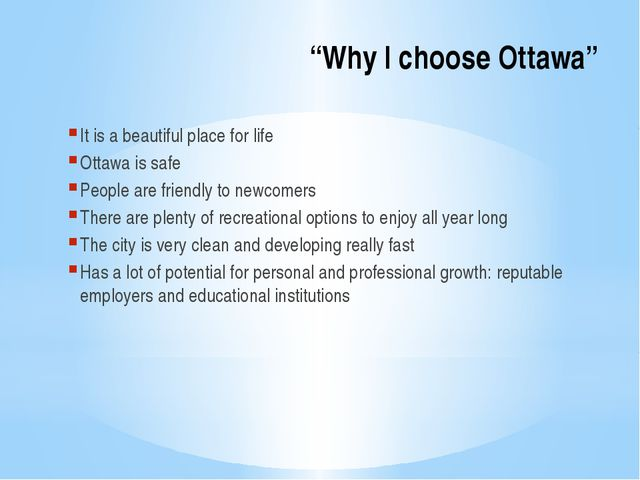 """Why I choose Ottawa"" It is a beautiful place for life Ottawa is safe People..."