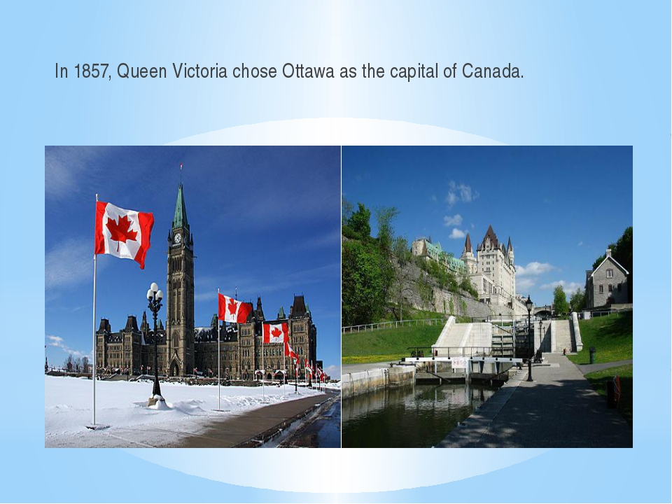 In 1857, Queen Victoria chose Ottawa as the capital of Canada.