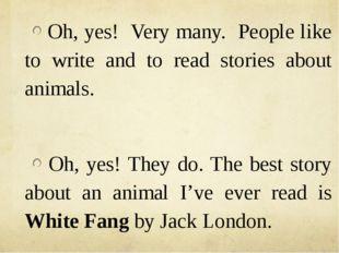 Oh, yes! Very many. People like to write and to read stories about animals.