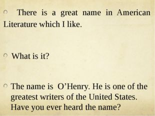 There is a great name in American Literature which I like. What is it? The n
