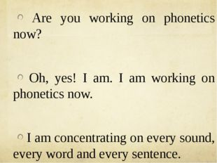 Are you working on phonetics now? Oh, yes! I am. I am working on phonetics n