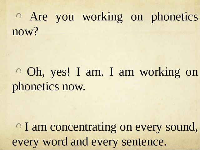 Are you working on phonetics now? Oh, yes! I am. I am working on phonetics n...