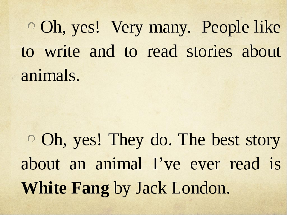 Oh, yes! Very many. People like to write and to read stories about animals....