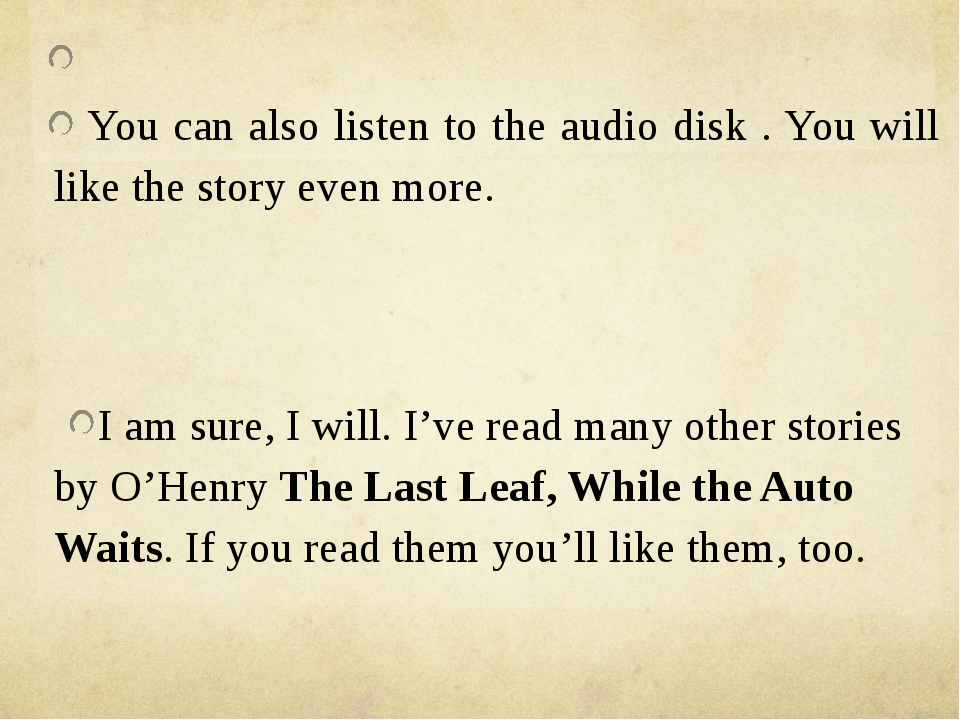 You can also listen to the audio disk . You will like the story even more. I...
