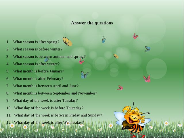 Answer the questions What season is after spring? What season is before winte...