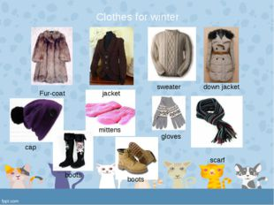 mittens jacket sweater cap scarf Fur-coat down jacket gloves boots boots Clo