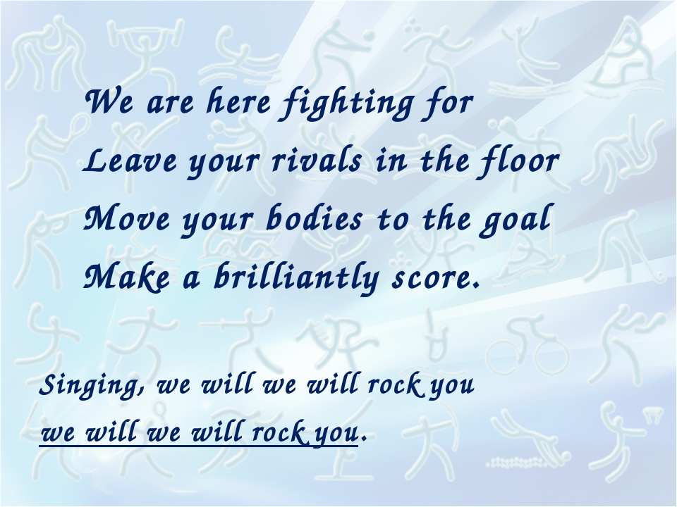 Singing, we will we will rock you we will we will rock you. We are here fight...