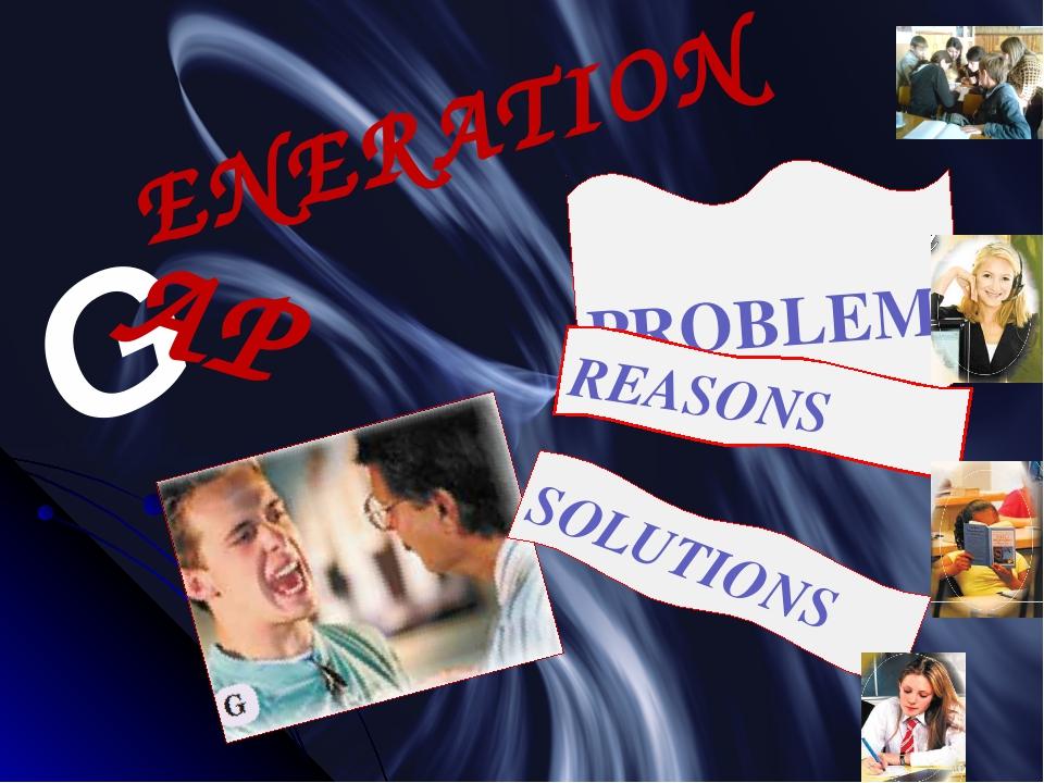 PROBLEM REASONS SOLUTIONS G ENERATION AP