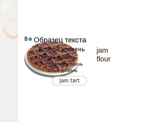 jam flour