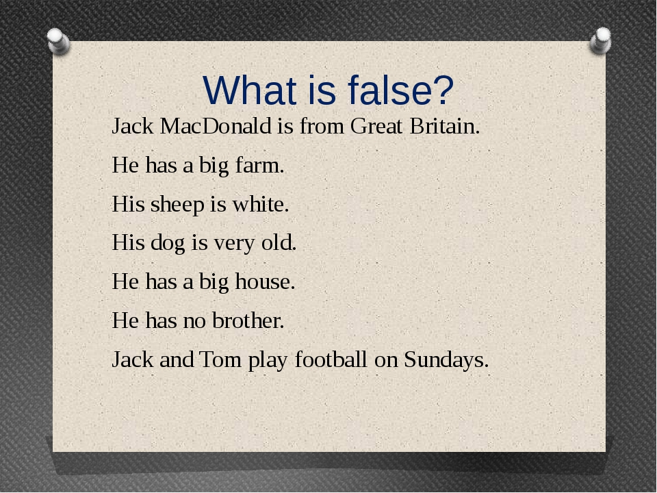 What is false? Jack MacDonald is from Great Britain. He has a big farm. His s...