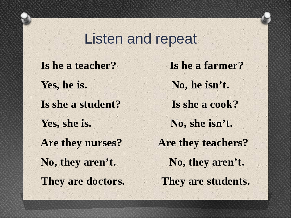 Listen and repeat Is he a teacher? Is he a farmer? Yes, he is. No, he isn't....