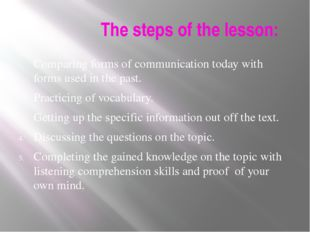 The steps of the lesson: Comparing forms of communication today with forms u