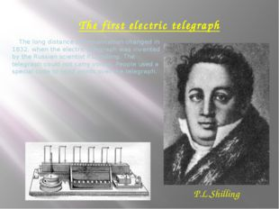 The first electric telegraph The long distance communication changed in 1832