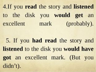 4.If you read the story and listened to the disk you would get an excellent