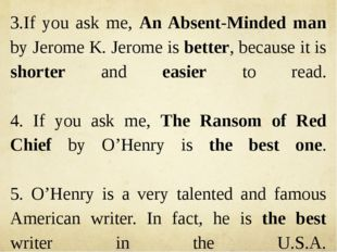 3.If you ask me, An Absent-Minded man by Jerome K. Jerome is better, because