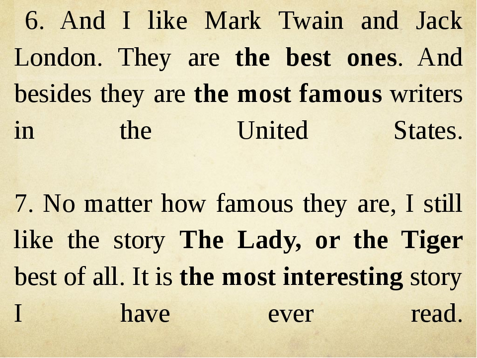 6. And I like Mark Twain and Jack London. They are the best ones. And besides...