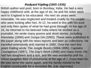 Rudyard Kipling (1865-1936) British author and poet, born in Bombay, India. H