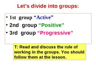 "Let's divide into groups: 1st group ""Active"" 2nd group ""Positive"" 3rd group """