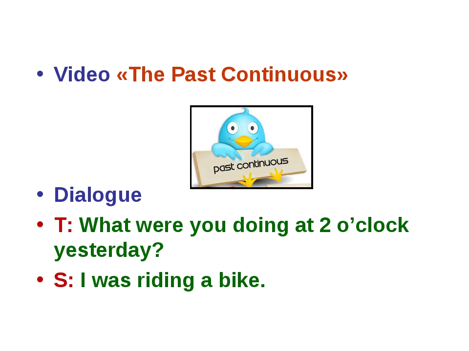 Video «The Past Continuous» Dialogue T: What were you doing at 2 o'clock yes...
