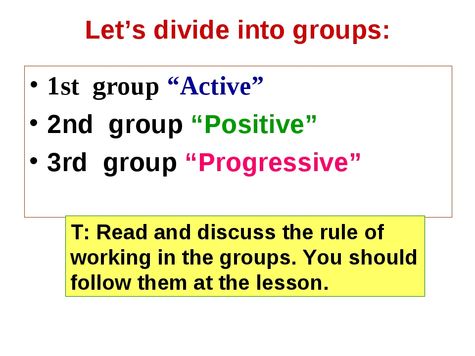 "Let's divide into groups: 1st group ""Active"" 2nd group ""Positive"" 3rd group ""..."