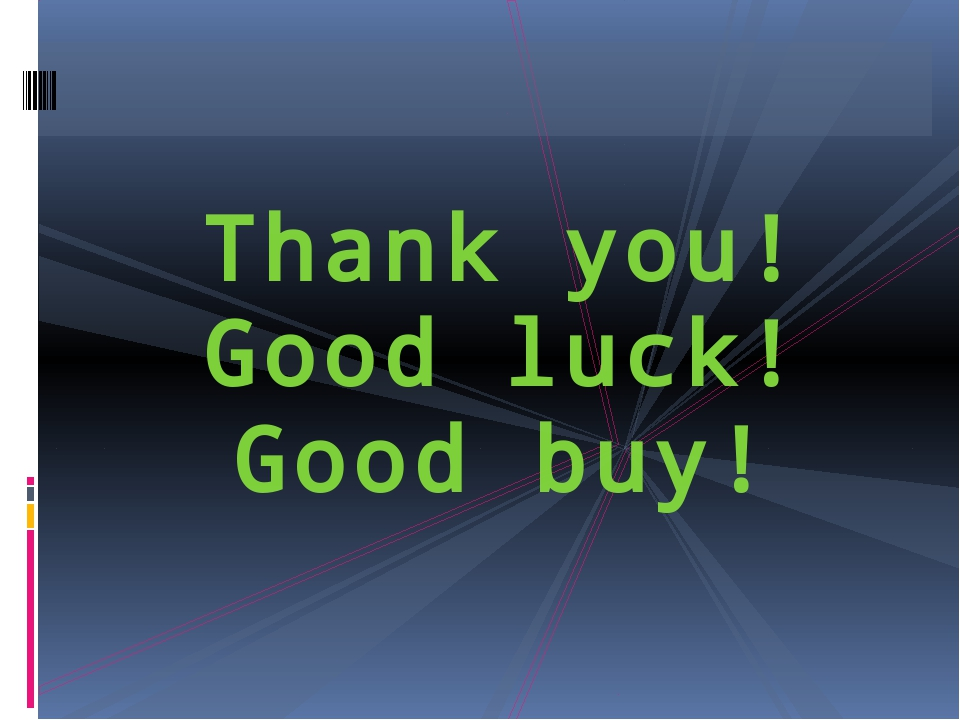 Thank you! Good luck! Good buy!