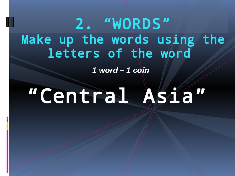 "2. ""WORDS"" Make up the words using the letters of the word ""Central Asia"" 1 w..."