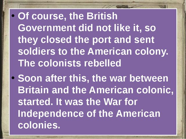 Of course, the British Government did not like it, so they closed the port a...
