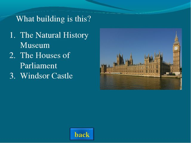 What building is this? The Natural History Museum The Houses of Parliament W...