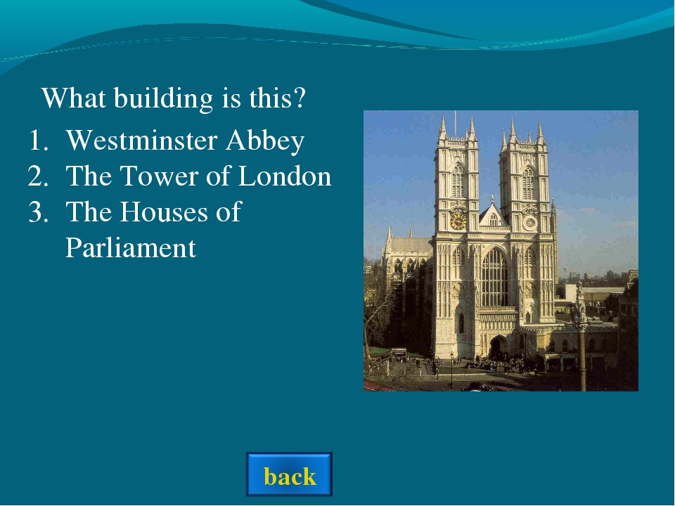 What building is this? Westminster Abbey The Tower of London The Houses of P...
