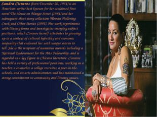 Sandra Cisneros (born December 20, 1954) is an American writer best known fo