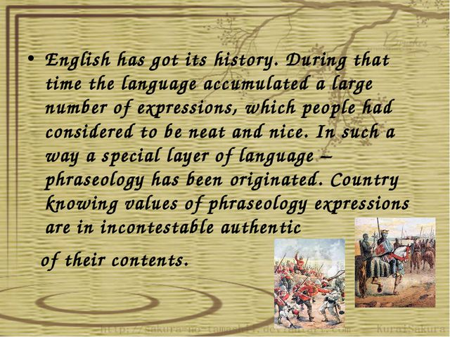 English has got its history. During that time the language accumulated a lar...