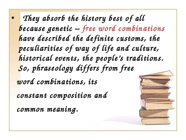 They absorb the history best of all because genetic – free word combinations...