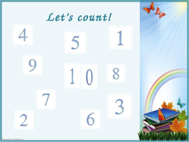 Let's count! FokinaLida.75@mail.ru