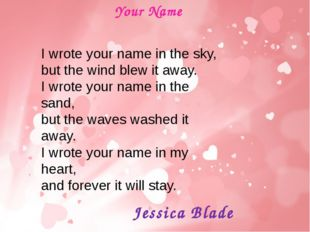Jessica Blade Your Name I wrote your name in the sky, but the wind blew it aw