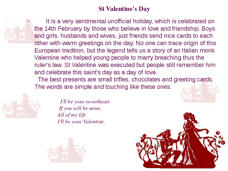 St Valentine's Day    It is a very sentimental unofficial holiday, which is...